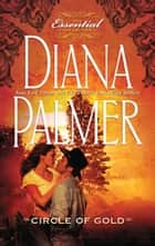 Circle Of Gold (Mills & Boon M&B) ekitaplar by Diana Palmer