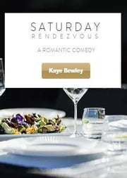Saturday Rendezvous ebook by Kaye Bewley