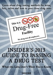 Insider's 2013 Guide to Passing a Drug Test ebook by Insider