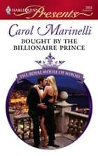 Bought by the Billionaire Prince ebook by Carol Marinelli