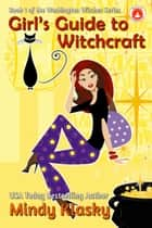 Girl's Guide to Witchcraft ebook by Mindy Klasky