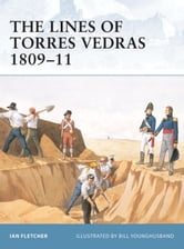 The Lines of Torres Vedras 1809-11 ebook by Ian Fletcher