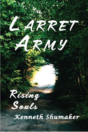Larret Army - Rising Souls ebook by Kenneth Shumaker