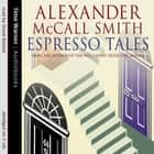 Espresso Tales audiobook by Alexander McCall Smith