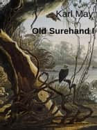 Old Surehand I ebook by Karl May