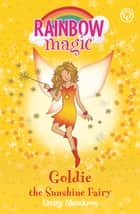 Goldie The Sunshine Fairy - The Weather Fairies Book 4 ebook by Daisy Meadows, Georgie Ripper