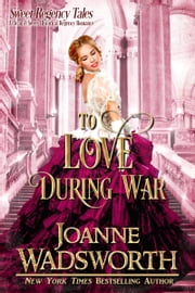 To Love During War ebook by Joanne Wadsworth