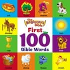 The Beginner's Bible First 100 Bible Words ebook by Zondervan