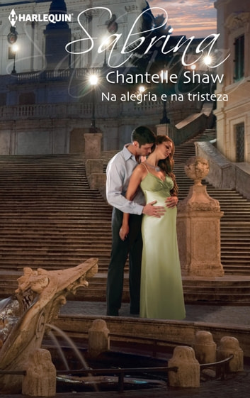 Na alegria e na tristeza ebook by Chantelle Shaw