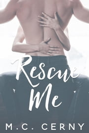 Rescue Me ebook by M.C. Cerny