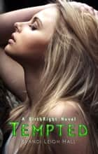 TEMPTED (A BirthRight Novel #2) ebook by Brandi Leigh Hall