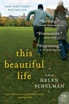 This Beautiful Life ebook by Helen Schulman