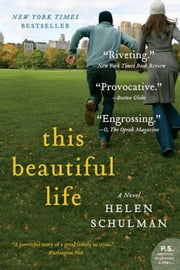 This Beautiful Life - A Novel ebook by Helen Schulman