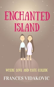 Enchanted Island: Where Love and Hate Collide
