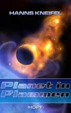 Planet in Flammen eBook by Hanns Kneifel