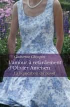 L'amour à retardement d'Olivier Ameisen ebook by Catherine Choupin