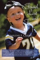 Found, Lost and Forever ebook by Marlene F. Cheng