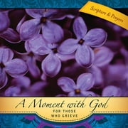 A Moment with God for Those Who Grieve ebook by Dale Clem