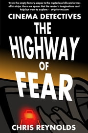 Cinema Detectives: The Highway of Fear ebook by Chris Reynolds