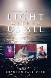 A Light Within Us All ebook by Brandon Paul Webb