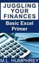 Juggling Your Finances: Basic Excel Primer ebook by M.L. Humphrey