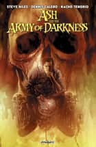 Ash And The Army Of Darkness ebook by Steve Niles