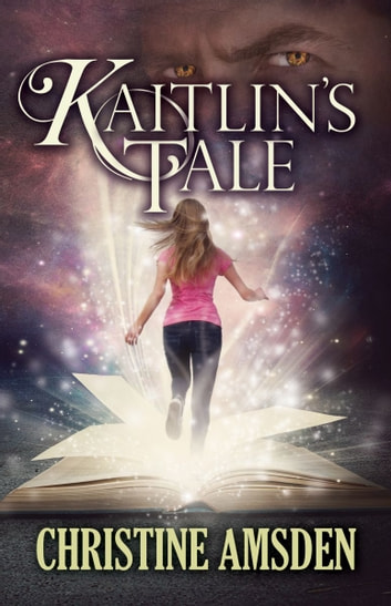Kaitlin's Tale ebook by Christine Amsden