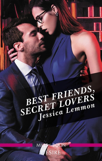Best Friends, Secret Lovers ebook by Jessica Lemmon