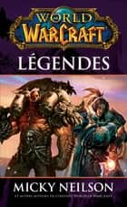 World of Warcraft - Légendes ebook by Collectif