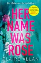Her Name Was Rose ekitaplar by Claire Allan