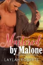 Mastered By Malone - Haven, #6 ebook by Laylah Roberts
