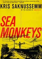 Sea Monkeys ebook by Kris Saknussemm