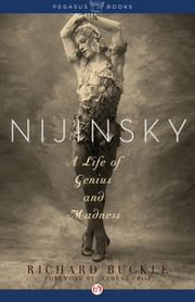 Nijinsky - A Life of Genius and Madness ebook by Kobo.Web.Store.Products.Fields.ContributorFieldViewModel