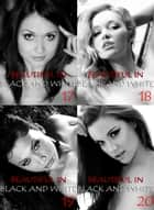Beautiful in Black and White Collected Edition 5 - 4 erotic photo books in one ebook by Athena Watson