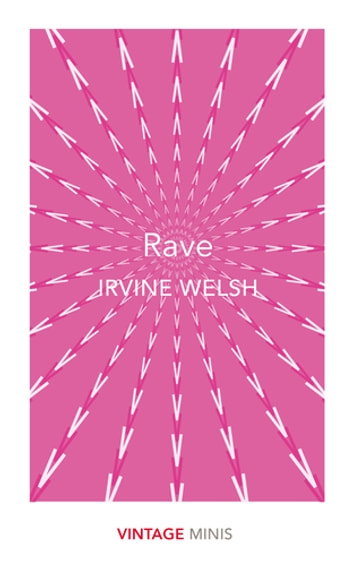 Rave - Vintage Minis ebook by Irvine Welsh