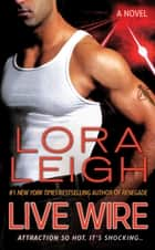 Live Wire ebook by Lora Leigh