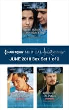 Harlequin Medical Romance June 2018 - Box Set 1 of 2 - The Midwife's One-Night Fling\One Night with Dr. Nikolaides\Tempted by Dr. Patera ebook by Carol Marinelli, Annie O'Neil, Tina Beckett