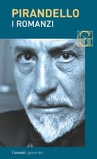 I romanzi ebook by Luigi Pirandello, Antonino Borsellino
