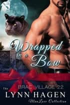 Wrapped in a Bow ebook by Lynn Hagen