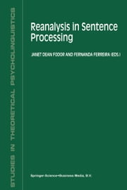 Reanalysis in Sentence Processing ebook by J. Fodor,Fernanda Ferreira