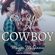 Once Upon a Cowboy ljudbok by Maggie McGinnis
