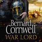 War Lord (The Last Kingdom Series, Book 13) Áudiolivro by Bernard Cornwell