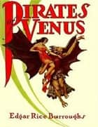 Pirates of Venus ebook by Edgar Rice Burroughs