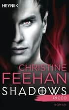 Ricco - Shadows Band 2 - Roman ebook by Christine Feehan, Melike Karamustafa