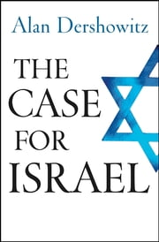 The Case for Israel ebook by Alan Dershowitz