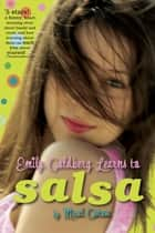 Emily Goldberg Learns to Salsa eBook by Micol Ostow