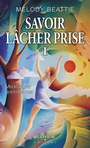 Savoir lâcher prise 1 ebook by Beattie Melody