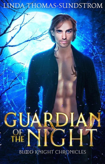Guardian of the Night - Blood Knight Chronicles, #3 ebook by Linda Thomas-Sundstrom