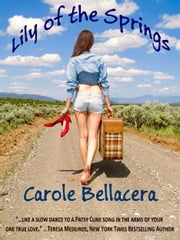 Lily of the Springs ebook by Carole Bellacera