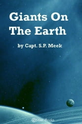 Giants on the Earth ebook by Capt. SP Meek